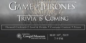 Game of Thrones Trivia at the Cowgirl Museum